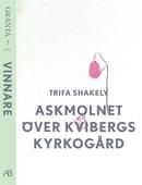 Askmolnet över Kvibergs kyrkogård - en e-singel ur Granta #5
