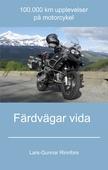 Färdvägar vida - 100.000 km upplevelser på motorcykel