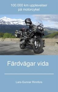 Färdvägar vida - 100.000 km upplevelser på moto