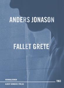 Fallet Grete : Detektivroman (e-bok) av Anders