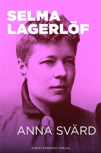 Anna Svärd (e-bok) av Selma Lagerlöf