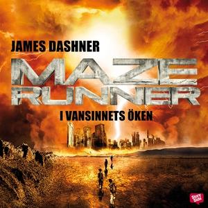 Maze runner. I vansinnets öken (ljudbok) av Jam