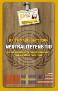 Neutralitetens tid : Svensk utrikespolitik från