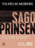 Sagoprinsen : Ett lustspel om trolldom i 4 akter och epilog