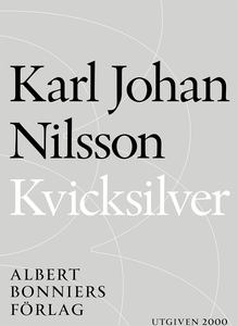 Kvicksilver (e-bok) av Karl Johan Nilsson, Karl