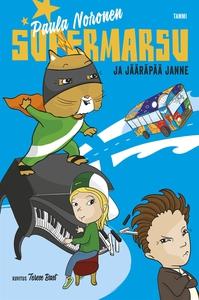 Supermarsu ja jääräpää Janne (e-bok) av Paula N
