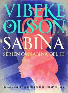 Sabina : Berättelse (e-bok) av Vibeke Olsson