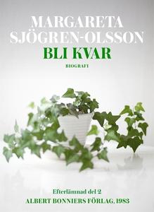 Bli kvar (e-bok) av Margareta Sjögren-Olsson