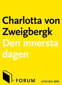 Den innersta dagen (e-bok) av Charlotta von, Ch