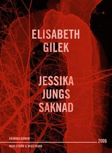 Jessika Jungs saknad (e-bok) av Elisabeth Gilek