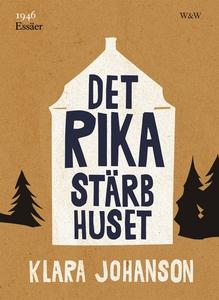 Det rika stärbhuset (e-bok) av Klara Johanson