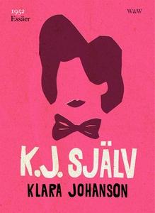 K.J. själv (e-bok) av Klara Johanson