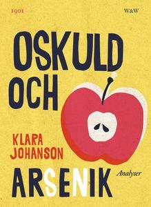 Oskuld och arsenik : Analyser (e-bok) av Klara