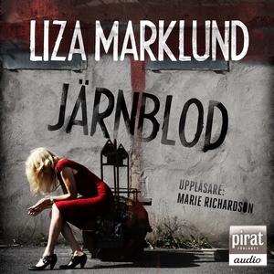 Järnblod (ljudbok) av Liza Marklund