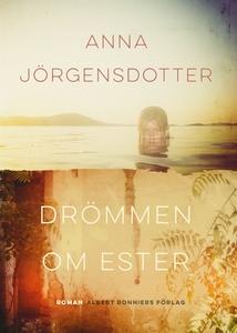 Drömmen om Ester (e-bok) av Anna Jörgensdotter