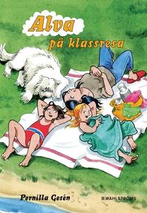 Alva 11 - Alva på klassresa (e-bok) av Pernilla