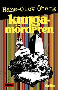 Kungamördaren (e-bok) av Hans-Olov Öberg