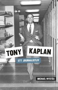 Tony Kaplan - Ett journalistliv (e-bok) av Mich