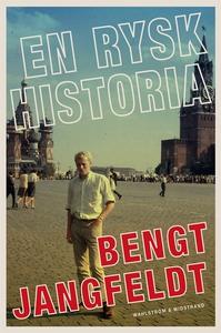 En rysk historia (e-bok) av Bengt Jangfeldt