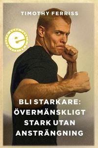 Bli starkare: Övermänskligt stark utan ansträng