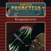 Kapten Prometeus 2: Kroppstjuvarna