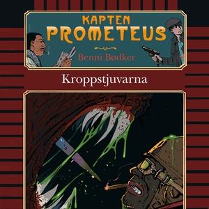 Kapten Prometeus 2: Kroppstjuvarna (ljudbok) av