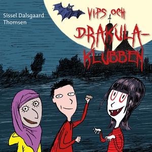 Vips och Drakula-klubben (ljudbok) av Sissel Da