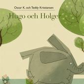 Hugo och Holger 1: Hugo och Holger