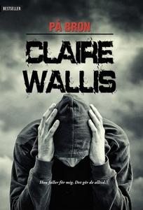På bron (e-bok) av Claire Wallis