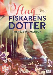 Flugfiskarens dotter (e-bok) av Theréze Ingmars