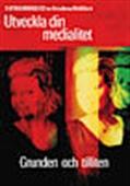 Utveckla din medialitet - Grunden och tilliten - vägledd utbildning