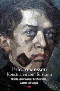 Eric Johansson - konstnären som försvann (e-bok