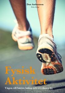 Fysisk Aktivitet : Vägen till bättre hälsa och