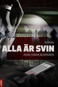 Alla är svin (e-bok) av Anna-Maria Blomgren