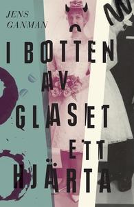 I botten av glaset ett hjärta (e-bok) av Jens G