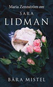 Om Bära mistel av Sara Lidman (e-bok) av Maria