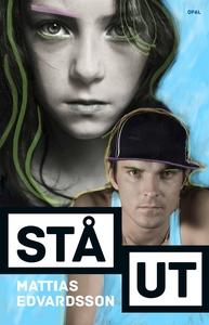Stå ut (e-bok) av Mattias Edvardsson