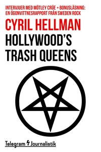 Hollywood's trash queens - Intervjuer med Mötle