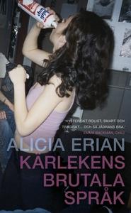 Kärlekens brutala språk (e-bok) av Alicia Erian
