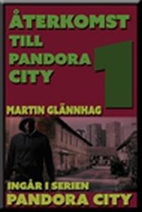Återkomst till Pandora City (e-bok) av Martin G