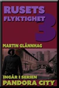 Rusets flyktighet (e-bok) av Martin Glännhag