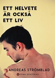 Ett helvete är också ett liv (e-bok) av Andreas