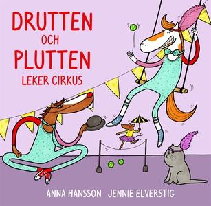 Drutten och Plutten leker cirkus (e-bok) av Ann