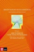 Motivation och emotion - Utdrag ur Grunderna i vår tids psykologi
