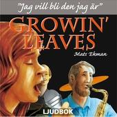 Growin' Leaves : jag vill bli den jag är
