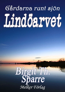 Lindöarvet (e-bok) av Birgit Th. Sparre