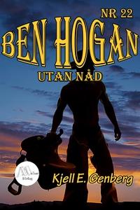 Ben Hogan - Nr 22 - Utan nåd (e-bok) av Kjell E