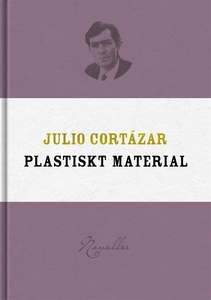 Plastiskt material (e-bok) av Julio Cortázar
