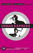 Urban Express : 15 Urban Rules to Help You Navigate the New World That's Being Shaped by Women and Cities