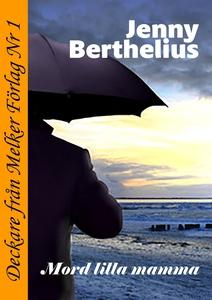 Mord lilla mamma (e-bok) av Jenny Berthelius